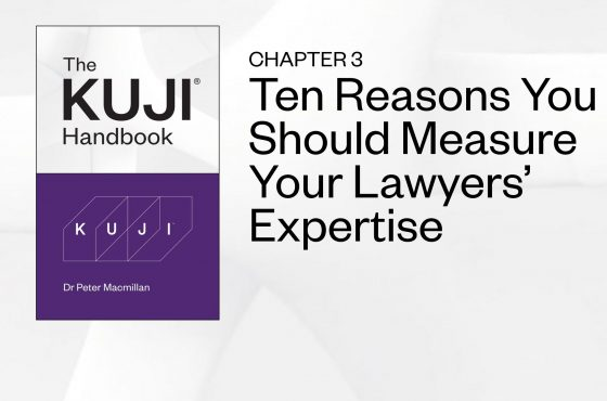 CHAPTER 3 - TEN REASONS YOU SHOULD MEASURE YOUR LAWYERS' EXPERTISE